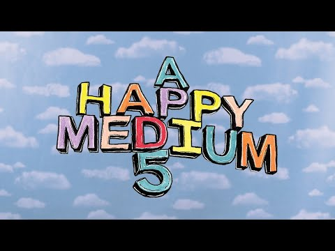 preview image for A HAPPY MEDIUM 5 🎈(FULL VIDEO)