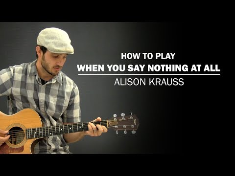 When You Say Nothing At All (Alison Krauss) | How To Play | Beginner Guitar Lesson