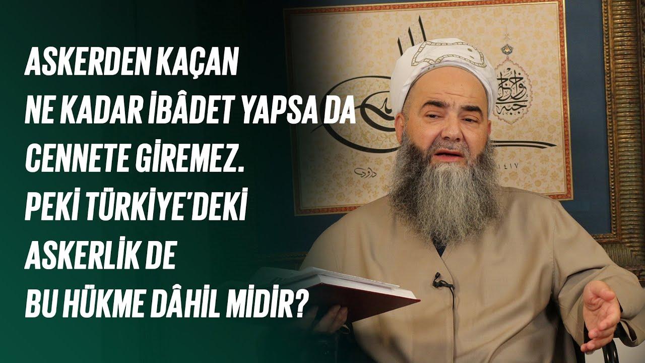 Askerden Kaçan Ne Kadar İbâdet Yapsa da Cennete Giremez! Türkiye'deki Askerlik de Bu Hükme Dâhil mi?