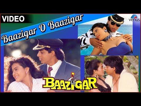 Baazigar O Baazigar