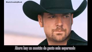 Look What I Found - Chris Cagle (Subtitulada al Español)