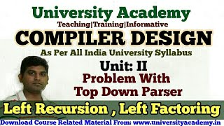 L16:Compiler Design Tutorial,Top Down Parsing, Left Recursion and Left factoring in hindi by UA