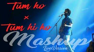 Arijit singh live in concert - Tum hi ho × Tum ho Mashup