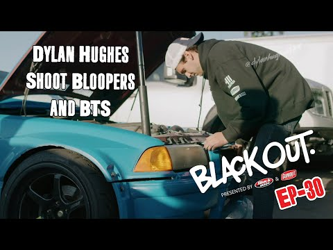 BlackOut2.0 - Ep30 - Dylan Hughes Bloopers and BTS