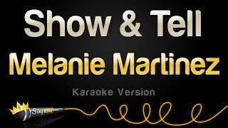 Melanie Martinez   Show & Tell (Karaoke Version)