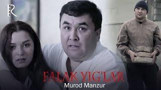 Murod Manzur - Falak yig'lar | Мурод Манзур - Фалак йиглар