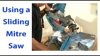 Using a Sliding Mitre Saw: Woodworking for Beginners #9  - woodworkweb