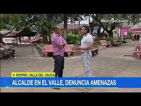 Alcalde de Riofrio en Valle del Cauca denuncia amenazas contra su vida y su familia