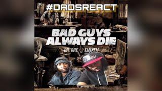 DADS REACT | EMINEM & DR. DRE x BAD GUYS ALWAYS DIE | SSLP 20 YR ANNIVERSARY