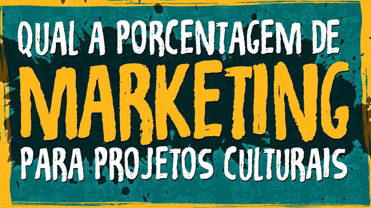 Qual a Porcentagem de Marketing para Projetos Culturais?