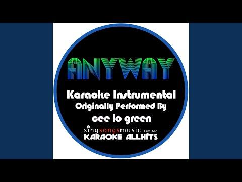 Anyway (Originally Performed By Cee Lo Green) (Karaoke Instrumental Version)