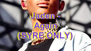 Jaden   Again Ft. SYRE (SYRE ONLY)