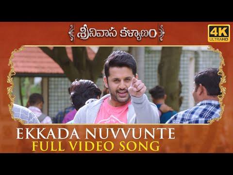 Ekkada Nuvvunte Full Video Song - Srinivasa Kalyanam Video Songs   Nithiin, Raashi Khanna