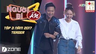Người Bí Ẩn 2017 | Tập #3 | Teaser: Minh Hằng - Quý Bình (26/03)