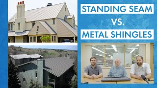 Standing Seam Metal Roof vs. Metal Shingles: Which Should You Choose?