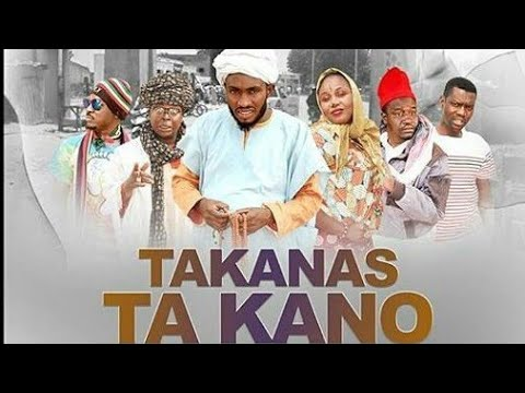 TAKANAS TA KANO PART 1 LATEST HAUSA FILM Original