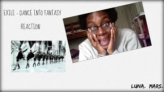 EXILE - DANCE INTO FANTASY [JPOP] REACTION