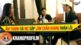 Âm Thanh Và MC Gặp Lâm Chấn Khang Nhận Lỗi