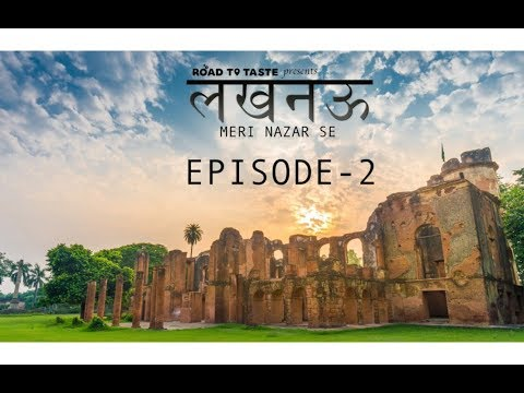 Lucknow Meri Nazar se – Part 2