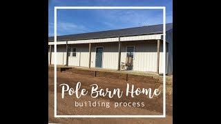 Pole Barn Home - Building Process!!!!
