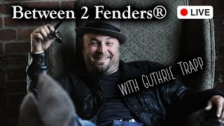 Between 2 Fenders® LIVE!   Featuring Guthrie Trapp | Nashville Guitar