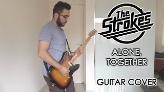 The Strokes - Alone, Together (Guitar Cover, with Solo)