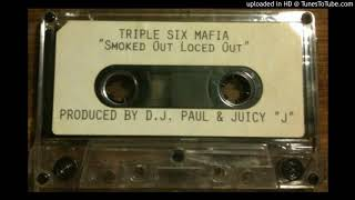 3 6 mafia smoked out loced out