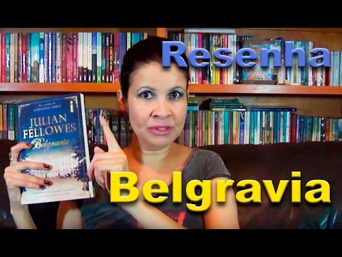 Resenha do Livro Belgravia - Por Glaucia de Paiva