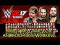(4MB) HIGHLY COMPRESSED|WWE 2K17 MOD|WWE GAME|FOR ANDROID|100℅ WORKING WITH PROOF|GAMEPLAY|