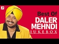 Best of Daler Mehndi -  Audio Jukebox