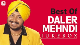 Best of Daler Mehndi –  Audio Jukebox