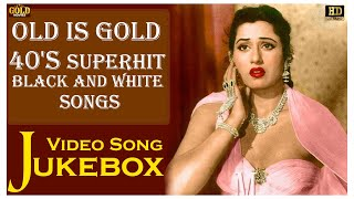 Old Is Gold 40's Superhit Black And White Video Songs Jukebox  - (HD) Hindi Old Bollywood Songs