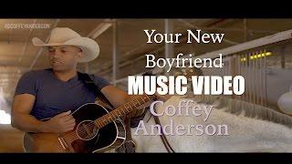 Coffey Anderson Your New Boyfriend