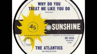 The Atlantics - Why Do You Treat Me Like You Do