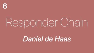 Responder Chain 6 — Daniel de Haas