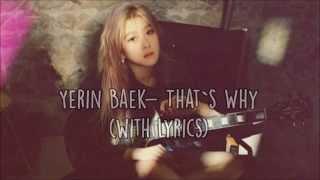 백예린/Yerin Baek- That`s Why (with lyrics)