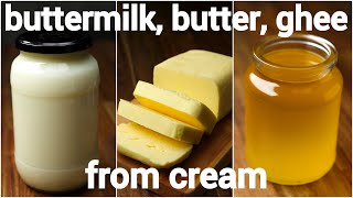 How To Make Butter, Ghee Recipe, Buttermilk & Whipped Cream From Cream | घर में मक्खन और घी बनायें