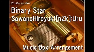 "Binary Star/SawanoHiroyuki[nZk]:Uru [Music Box] (""Legend of the Galactic Heroes: Die Neue These"" OP)"