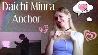 Daichi Miura - Anchor |MV Reaction| juuuust WOW!