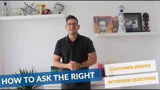 How To Ask The Right Customer Service Interview Questions