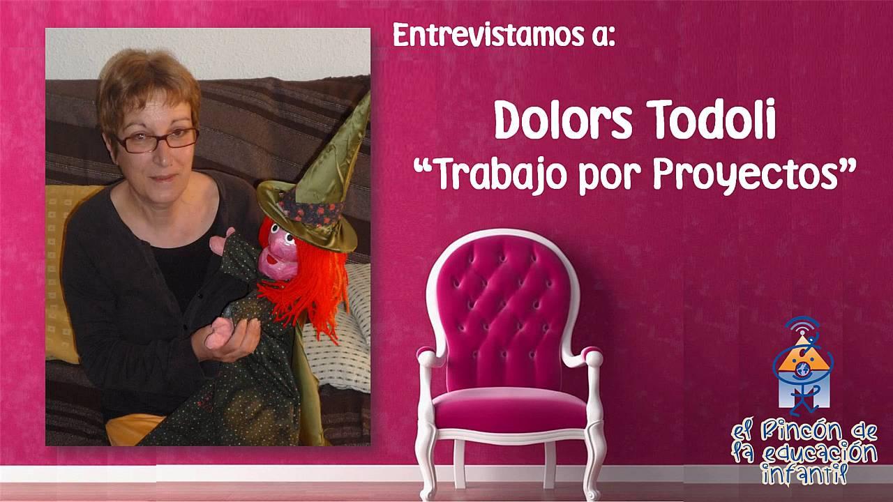 """Dolores Todoli nos habla del """"Trabajo por Proyectos"""""""