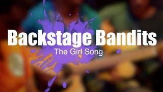 Backstage Bandits - The Girl Song