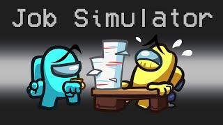 *JOB SIMULATOR* Mod in Among Us
