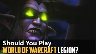 Should You Play World of Warcraft Legion?