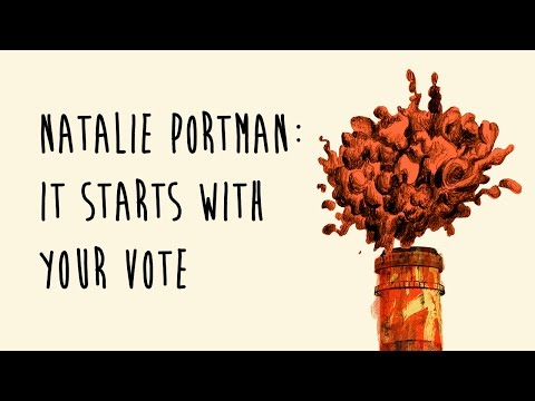 Natalie Portman: It Starts With Your Vote