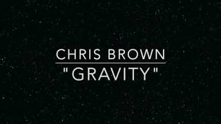 Chris Brown - Gravity (Stuck In The Middle) (CDQ)