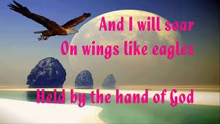 LIKE EAGLES (With Lyrics) : Don Moen