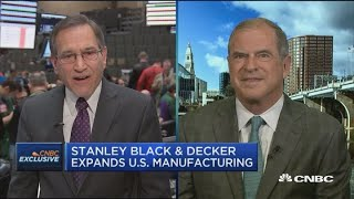 Stanley Black & Decker CEO on trade tariffs and supply chain diversification