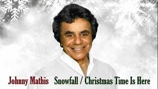 "Johnny Mathis  ""Snowfall / Christmas Time Is Here"""