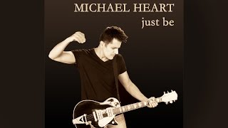 Just Be - Michael Heart